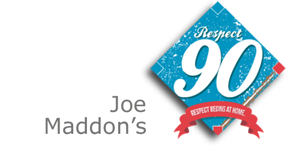 Joe Maddon's Respect 90 Foundation